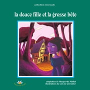 La douce fille et la grosse bête ebook by Marguerite Maillet