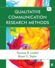 Qualitative Communication Research Methods ebook by Bryan C. Taylor, Thomas R. Lindlof