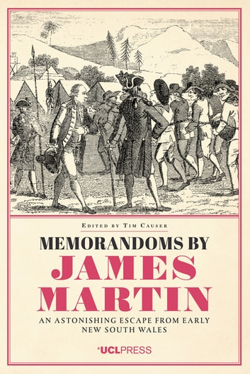 Memorandoms by James Martin - An Astonishing Escape from Early New South Wales ebook by