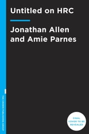 Untitled on HRC ebook by Jonathan Allen,Amie Parnes