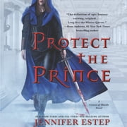 Protect the Prince audiobook by Jennifer Estep
