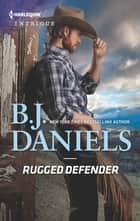 Rugged Defender ebook by B.J. Daniels
