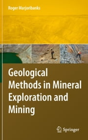 Geological Methods in Mineral Exploration and Mining ebook by Roger Marjoribanks