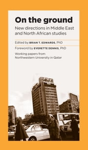 On the Ground - New Directions in Middle East and North African Studies ebook by Brian T. Edwards