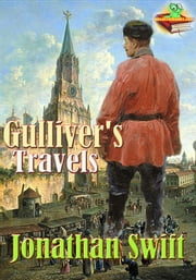 Gulliver's Travels ( Into Several Remote Regions of the World ) - (Timeless Adventure Novel, With Audiobook Link) ebook by Jonathan Swift