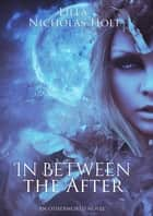 In Between the After ebook by Lilla Nicholas-Holt