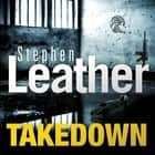 Takedown audiobook by Stephen Leather