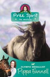 Tilly's Pony Tails 18: Free Spirit - the Mustang ebook by Pippa Funnell