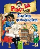 Piratengeschichten - Erzählungen vom Piratenschiff ebook by Brigitte Hoffmann