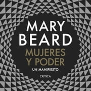 Mujeres y poder - Un manifiesto livre audio by Mary Beard