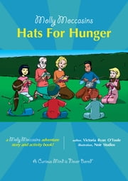 Hats For Hunger - Molly Moccasins ebook by Victoria Ryan O'Toole