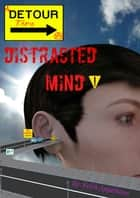 A Detour Through A Distracted Mind ebook by Erich Appelhans