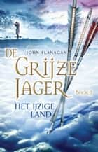 Het ijzige land ebook by John Flanagan, Laurent Corneille