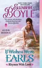 If Wishes Were Earls ebook by Elizabeth Boyle