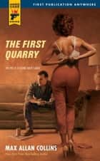 The First Quarry ebook by Max Allan Collins