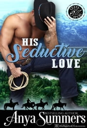 His Seductive Love ebook by Anya Summers