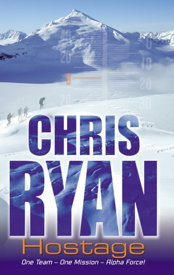 Alpha Force: Hostage - Book 3 ebook by Chris Ryan