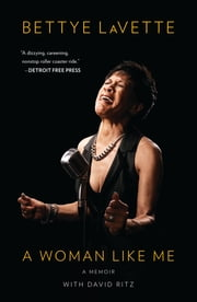 A Woman Like Me - A Memoir ebook by Bettye LaVette,David Ritz