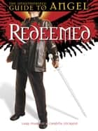 Redeemed: The Unauthorized Guide to Angel ebook by Lars Pearson, Christa Dickson