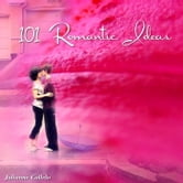 100+1 Romantic Tips ebook by Julianne Collelo