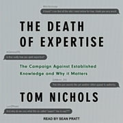 The Death of Expertise - The Campaign Against Established Knowledge and Why it Matters audiobook by Tom Nichols