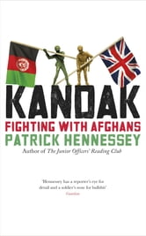 KANDAK - Fighting with Afghans ebook by Patrick Hennessey