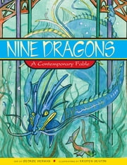 Nine Dragons - A Contemporary Fable ebook by George Herman
