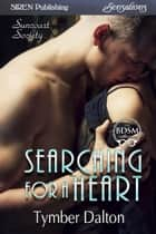 Searching for a Heart ebook by Tymber Dalton