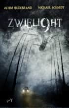 Zwielicht 9 ebook by Michael Schmidt