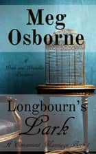 Longbourn's Lark: A Pride and Prejudice Variation - A Convenient Marriage, #1 ebook by Meg Osborne
