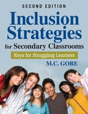 Inclusion Strategies for Secondary Classrooms - Keys for Struggling Learners ebook by