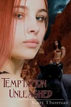 Temptation Unleashed ebook by Kari Thomas