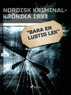 """Bara en lustig lek"" ebook by"