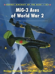 MiG-3 Aces of World War 2 ebook by Dmitriy Khazanov,Andrey Yurgenson