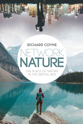 Network Nature - The Place of Nature in the Digital Age ebook by Richard Coyne