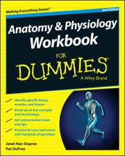 Anatomy and Physiology Workbook For Dummies ebook by Janet Rae-Dupree,Pat DuPree