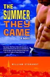 The Summer They Came - A Novel ebook by William Storandt