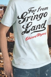 Far from Gringo Land ebook by Edward Myers