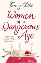 Women of a Dangerous Age eBook by Fanny Blake