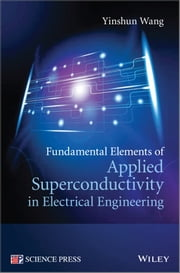 Fundamental Elements of Applied Superconductivity in Electrical Engineering ebook by Kobo.Web.Store.Products.Fields.ContributorFieldViewModel