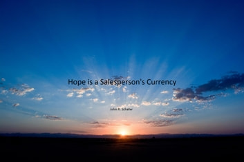 Hope is a Salesperson's Currency ebook by John Schafer