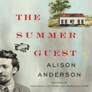 The Summer Guest - A Novel audiobook by Alison Anderson