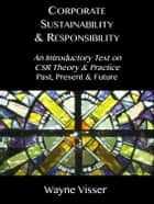 Corporate Sustainability & Responsibility ebook by Wayne Visser