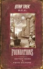 Star Trek: Corps of Engineers: Foundations ebook by Kevin Dilmore,Dayton Ward