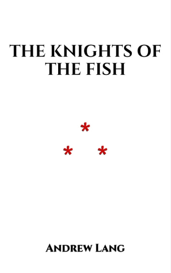 The Knights of the Fish ebook by Andrew Lang