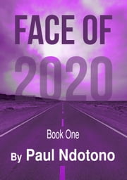 Face of 2020 ebook by Ndotono Paul
