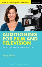 Auditioning for Film and Television - Secrets from a Casting Director ebook by Nancy Bishop