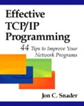 Effective TCP/IP Programming - 44 Tips to Improve Your Network Programs ebook by Jon C. Snader