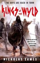 Kings of the Wyld - The Band, Book One ebook by