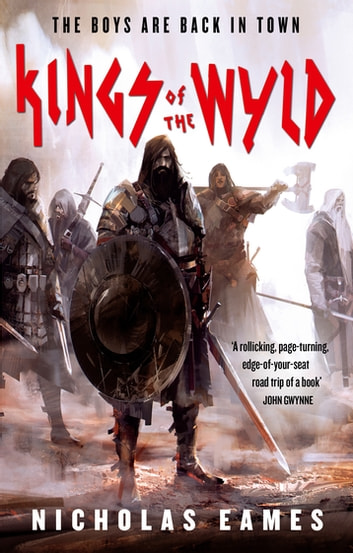 Kings of the Wyld - The Band, Book One eBook by Nicholas Eames